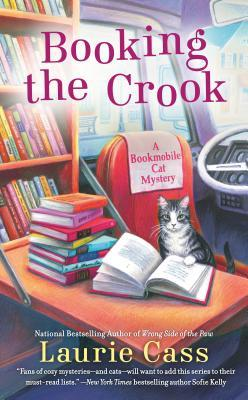 BOOKING THE CROOK (A BOOKMOBILE CAT MYSTERY #7) BY LAURIE CASS: BOOK REVIEW