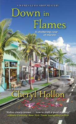 DOWN IN FLAMES (A GLASS SHOP MYSTERY #6) BY CHERYL HOLLON: BOOK REVIEW