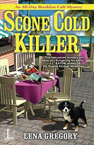 SCONE COLD KILLER (ALL DAY BREAKFAST CAFE MYSTERY, BOOK #1) BY LENA GREGORY: BOOK REVIEW