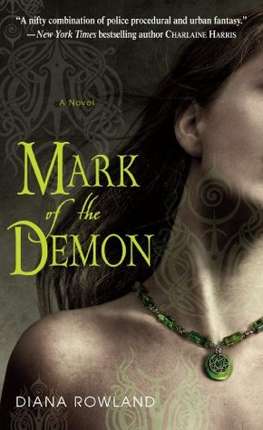 MARK OF THE DEMON (KARA GILLIAN, BOOK #1) BY DIANA ROWLAND: BOOK REVIEW