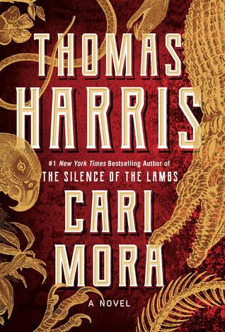 CARI MORA BY THOMAS HARRIS: BOOK REVIEW