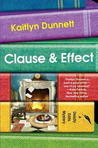 CLAUSE AND EFFECT (DEADLY EDITS, BOOK #2) BY KAITLYN DUNNETT: BOOK REVIEW