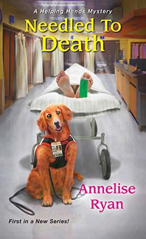 NEEDLED TO DEATH (A HELPING HANDS MYSTERY #1) BY ANNELISE RYAN: BOOK REVIEW