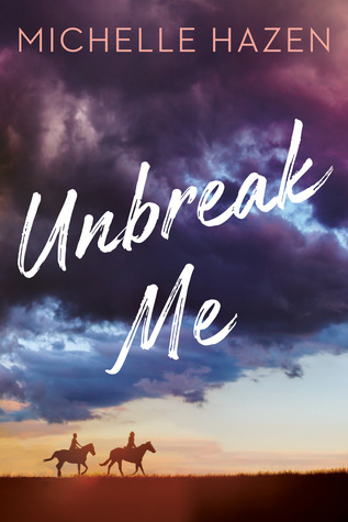 UNBREAK ME BY MICHELLE HAZEN: BOOK REVIEW