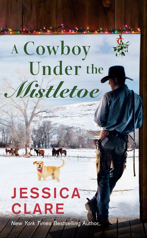 A COWBOY UNDER THE MISTLETOE (THE WYOMING COWBOY SERIES, BOOK #3) BY JESSICA CLARE: BOOK REVIEW