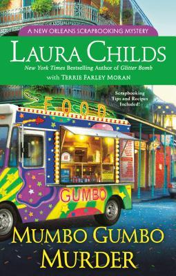 MUMBO GUMBO MURDER (A SCRAPBOOKING MYSTERY, BOOK #16) LAURA CHILD & TERRIE FARLEY MORAN: BOOK REVIEW