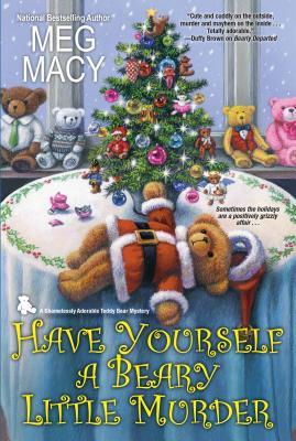 HAVE YOURSELF A BEARY LITTLE MURDER (SHAMELESSLY ADORABLE TEDDY BEAR MYSTERY #3) BY MEG MACY: BOOK REVIEW