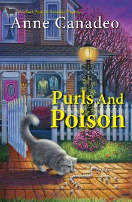 PURLS AND POISON (BLACK SHEEP KNITTING MYSTERIES, BOOK #10) BY ANNE CANADEO: BOOK REVIEW