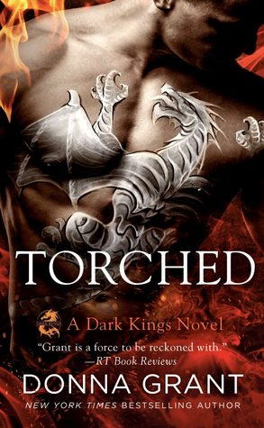 TORCHED (DARK KINGS, BOOK #13) BY DONNA GRANT: BOOK REVIEW