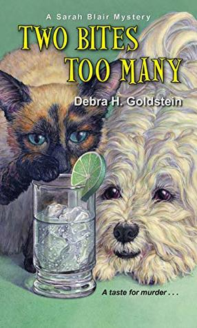 TWO BITES TOO MANY (SARAH BLAIR MYSTERY #2) BY DEBRA H. GOLDSTEIN: BOOK REVIEW