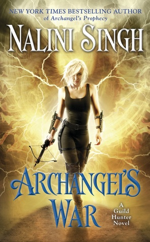 ARCHANGEL'S WAR (GUILD HUNTER, BOOK #12) BY NALINI SINGH: BOOK REVIEW
