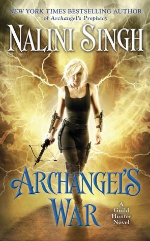 ARCHANGEL'S WAR (GUILD HUNTER, BOOK #12) BY NALINI SINGH: BOOK REVIEW