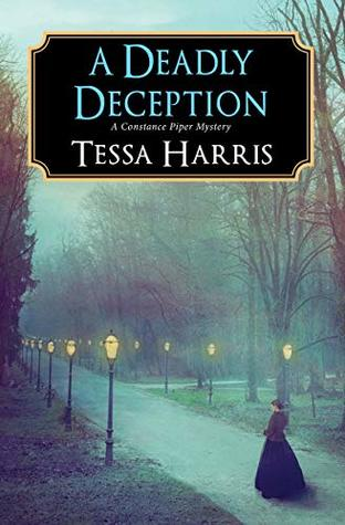 A DEADLY DECEPTION (CONSTANCE PIPER MYSTERY#3) BY TESSA HARRIS: BOOK REVIEW