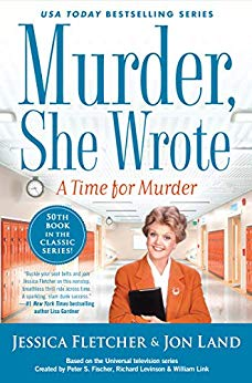 A TIME FOR MURDER (MURDER SHE WROTE #50) BY JESSICA FLETCHER AND JON LAND: BOOK REVIEW