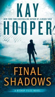 FINAL SHADOWS (BISHOP FILES TRILOGY, #3) BY KAY HOOPER: BOOK REVIEW