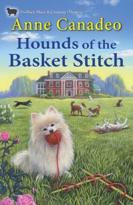 HOUNDS OF THE BASKET STITCH (BLACK SHEEP KNITTING MYSTERIES #11) BY ANNE CANADEO: BOOK REVIEW