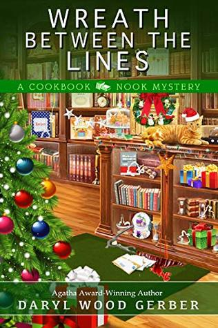 WREATH BETWEEN THE LINES (A COOKBOOK NOOK MYSTERY, #7) BY DARYL WOOD GERBER: BOOK REVIEW