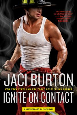 IGNITE ON CONTACT (BROTHERHOOD BY FIRE, BOOK #2) BY JACI BURTON: BOOK REVIEW