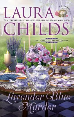 LAVENDER BLUE MURDER (TEA SHOP MYSTERY, BOOK #21) BY LAURA CHILDS: BOOK REVIEW