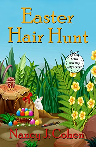 EASTER HAIR HUNT (BAD HAIR DAY MYSTERY #16) BY NANCY J. COHEN: BOOK REVIEW