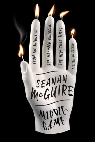 MIDDLEGAME BY SEANAN MCGUIRE: BOOK REVIEW
