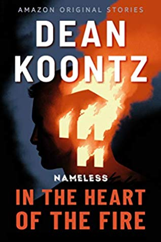 IN THE HEART OF THE FIRE (NAMELESS, BOOK #1) BY DEAN KOONTZ: BOOK REVIEW