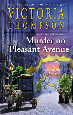 MURDER ON PLEASANT AVENUE (GASLIGHT MYSTERY #23) BY VICTORIA THOMPSON: BOOK REVIEW