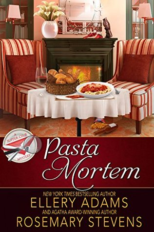 PASTA MORTEM (A SUPPER CLUB MYSTERY, #7) BY ELLERY ADAMS: BOOK REVIEW