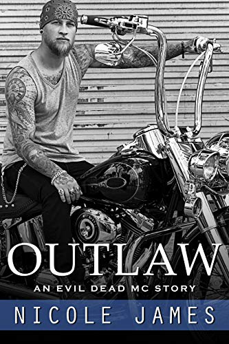 OUTLAW (EVIL DEAD MC, BOOK #1) BY NICOLE JAMES: BOOK REVIEW