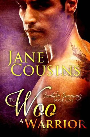 TO WOO A WARRIOR (SOUTHERN SANCTUARY, BOOK #1) BY JANE COUSINS: BOOK REVIEW