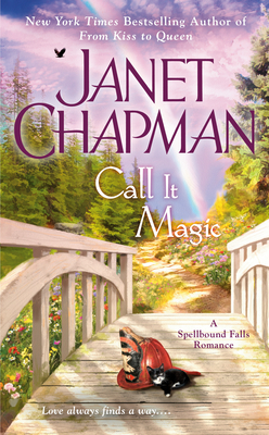CALL IT MAGIC (SPELLBOUND FALLS, BOOK #7) BY JANET CHAPMAN: BOOK REVIEW
