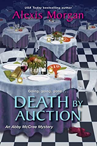 DEATH BY AUCTION (ABBY  McCREE MYSTERY #3) BY ALEXIS MORGAN: BOOK REVIEW