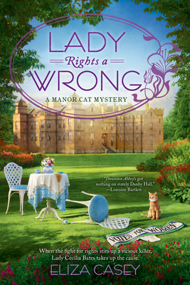 LADY RIGHTS A WRONG (MANOR CAT MYSTERY #2) BY ELIZA CASEY: BOOK REVIEW