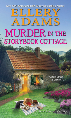 MURDER IN THE STORYBOOK COTTAGE (BOOK RETREAT MYSTERIES #6) BY ELLERY ADAMS: BOOK REVIEW