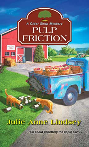 PULP FRICTION (A CIDER SHOP MYSTERY, BOOK #2) BY JULIE ANNE LINDSEY: BOOK REVIEW