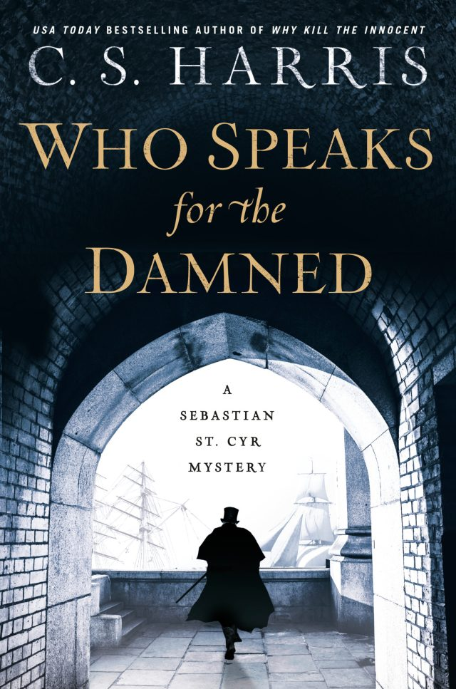 WHO SPEAKS FOR THE DAMNED (SEBASTIAN ST. CYR, BOOK #15) BY C.S. HARRIS: BOOK REVIEW