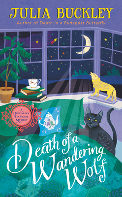 DEATH OF A WANDERING WOLF (A HUNGARIAN TEA ROOM MYSTERY, BOOK #2) BY JULIA BUCKLEY: BOOK REVIEW