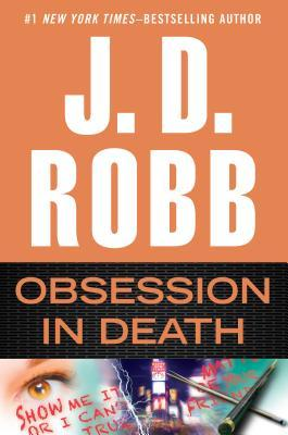 OBSESSION IN DEATH (IN DEATH, BOOK #40) BY J.D ROBB: BOOK REVIEW