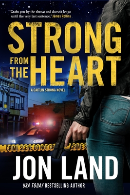 STRONG FROM THE HEART (A CAITLIN STRONG MYSTERY #11) BY JON LAND: BOOK REVIEW