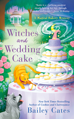WITCHES AND WEDDING CAKE (MAGICAL BAKERY MYSTERY, BOOK #9) BY BAILEY CATES: BOOK REVIEW