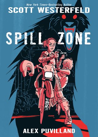 SPILL ZONE (SPILL ZONE,  BOOK #1) BY SCOTT WESTERFELD: BOOK REVIEW