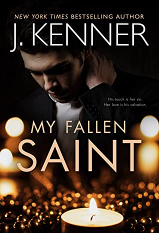 MY FALLEN SAINT (MY FALLEN SAINT, BOOK #1) BY J. KENNER:  BOOK REVIEW