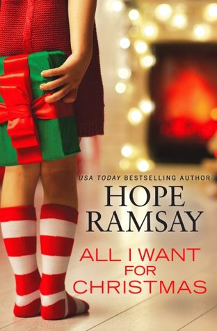 ALL I WANT FOR CHRISTMAS (CHAPEL OF LOVE#1.5) BY HOPE RAMSAY: BOOK REVIEW