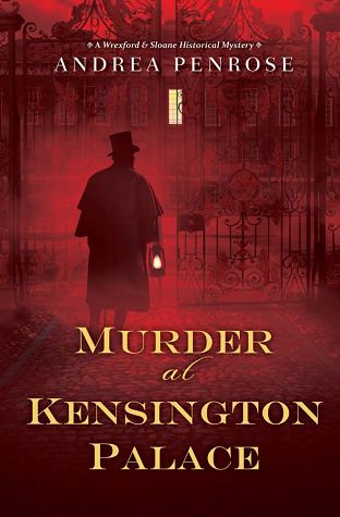 MURDER AT KENSINGTON PALACE (WREXFORD & SLOANE MYSTERY, BOOK #3) BY ANDREA PENROSE: BOOK REVIEW