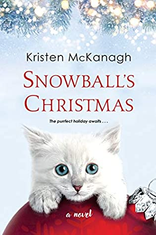 SNOWBALL'S CHRISTMAS BY KRISTEN MCKANAGH: BOOK REVIEW