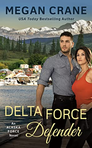 DELTA FORCE DEFENDER (ALASKA FORCE, BOOK #4) BY MEGAN CRANE: BOOK REVIEW