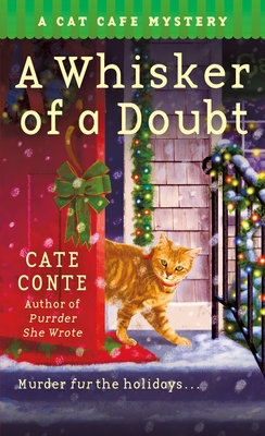 A WHISKER OF A DOUBT (CAT  CAFÉ MYSTERY #4) BY CATE CONTE
