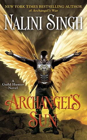 ARCHANGEL'S SUN (GUILD HUNTER, BOOK #13) BY NALINI SINGH: BOOK REVIEW