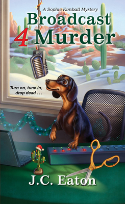 BROADCAST 4 MURDER (SOPHIE KIMBALL MYSTERY #7) BY J.C. EATON: BOOK REVIEW