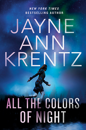 ALL THE COLORS OF NIGHT (FOGG LAKE, BOOK #2) BY JAYNE ANN KRENTZ: BOOK REVIEW